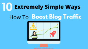 10 Extremely Simple Ways How To Boost Blog Traffic