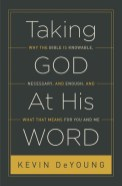 Taking God at His Word by Kevin DeYoung