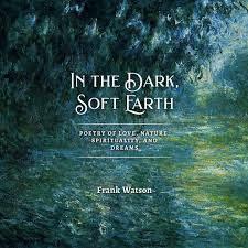 In The Dark, Soft Earth- A Book Review