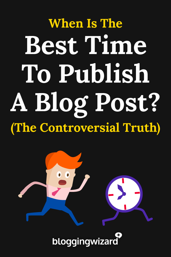 When Is The Best Time To Publish A Blog Post