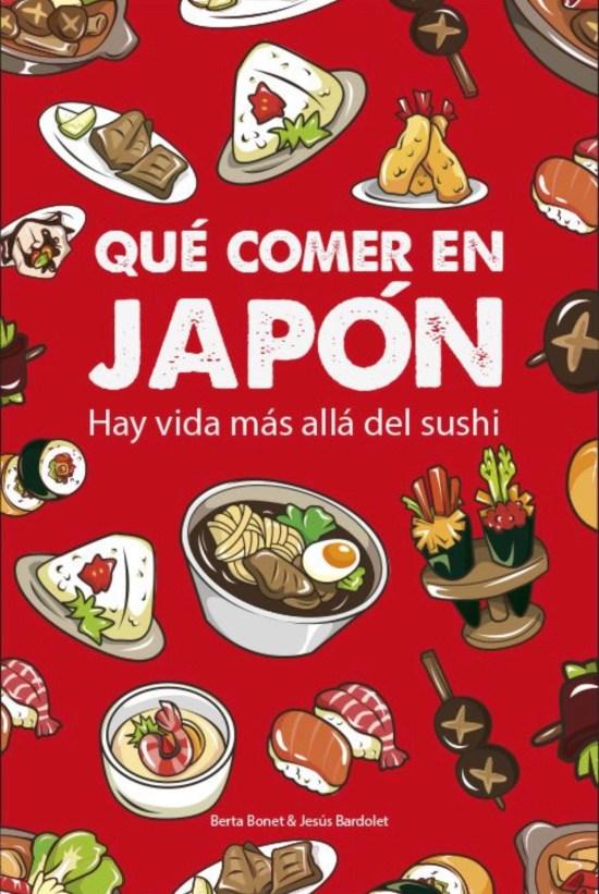 Qué comer en Japón. Hay vida más allá del sushi
