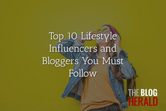 lifestyle influencers and bloggers