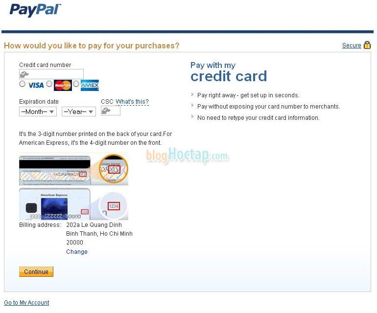 Hình 1-4: Tới trang này có nghĩa là bạn đã đăng ký thành công tài khoản Paypal. Bước này Paypal hỏi bạn có muốn gắn thẻ thanh toán của bạn vào Paypal bây giờ không, nếu bạn chưa có thẻ thì nhấn vào liên kết Go to My Account để vào trang nhà của bạn.