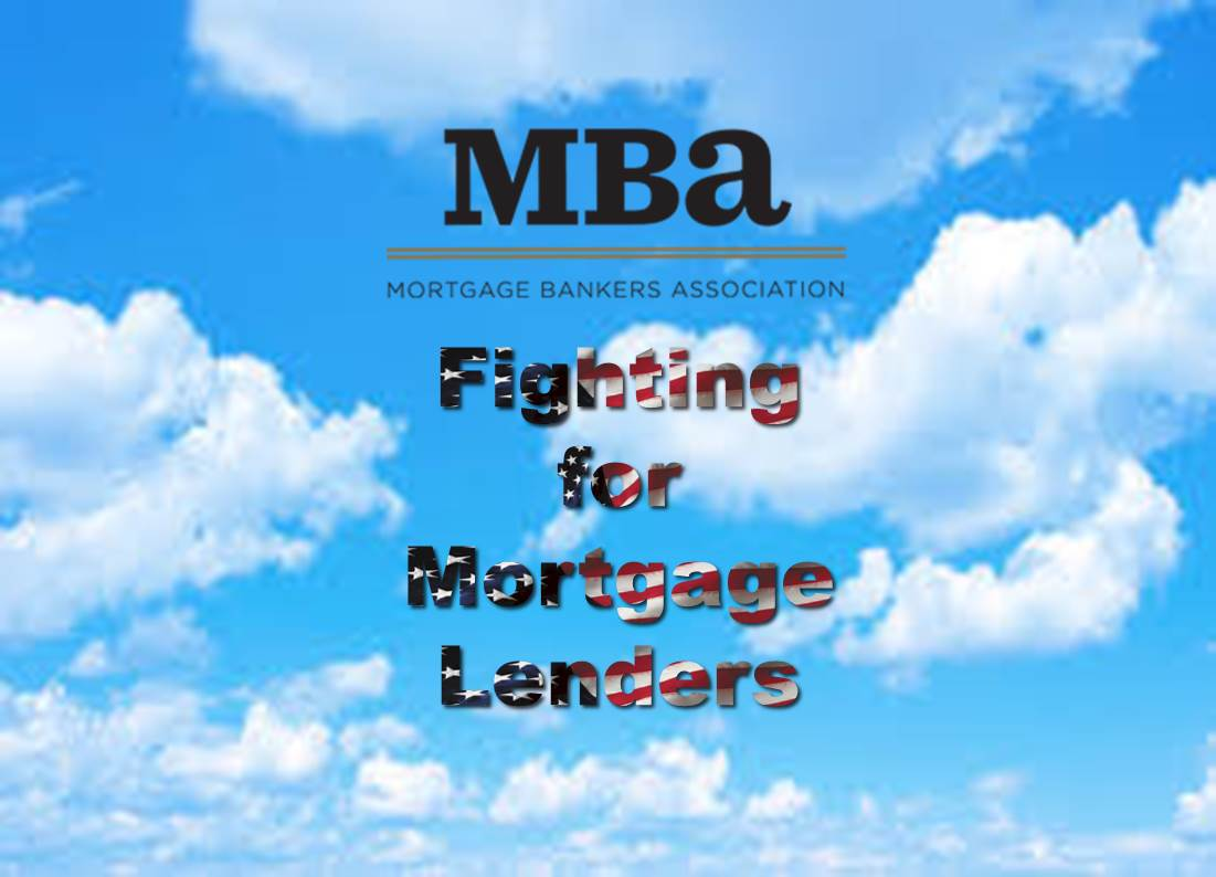 MBA Continues to Fight For the Industry - LoanLogics