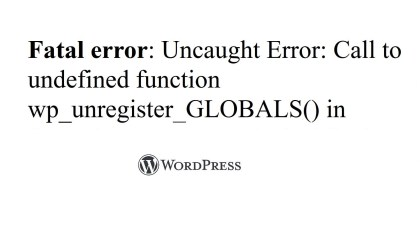 Fixing Uncaught Error, Call to undefined function wp_unregister in WordPres