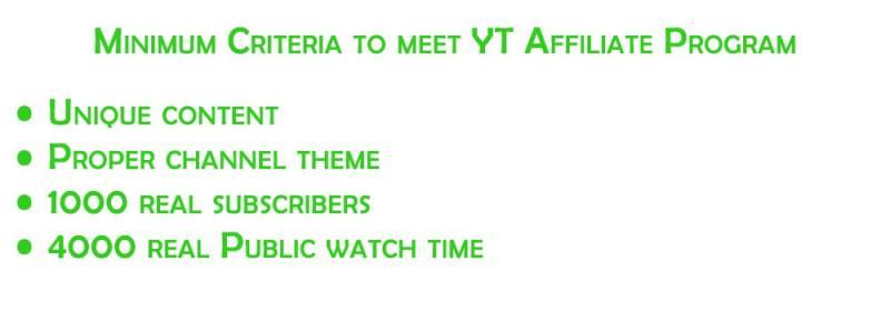 Minimum Criteria to meet YT Affiliate Program