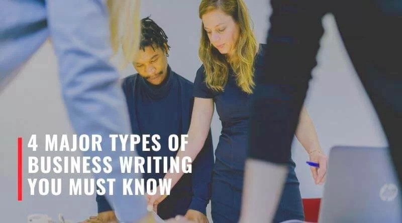 4 Major Types of Business Writing You Must Know