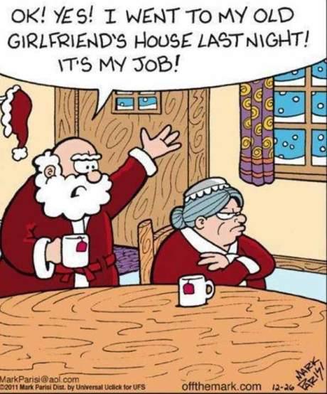 "Santa:""OK! Yes! I went to my old girlfriend's house last night! It's my job!"""