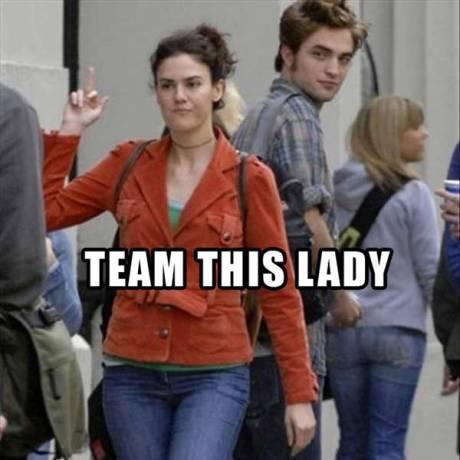 "Flips off Robert Pattinson: ""TEAM THIS LADY!"""