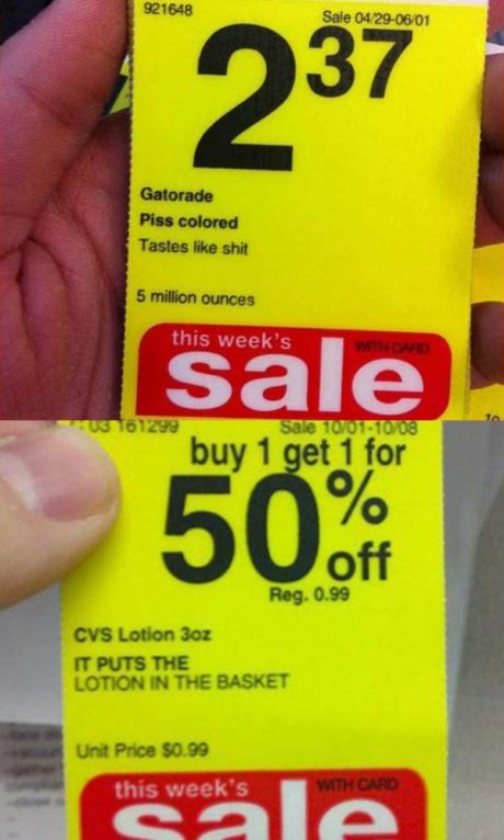 """CVS Sale Tags: """"Gatorade - Piss colored. Tastes like shit.""""  """"CVS Lotion: It puts the lotion in the basket."""""""