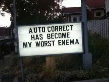 Auto Correct Has Become My Worst Enema