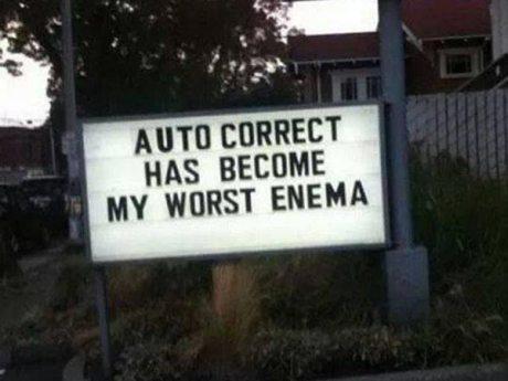 Auto Correct Has Become My Worst Enema