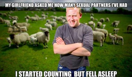 My Girlfriend asked me how many sexual partners I'd had. I started counting but fell asleep.