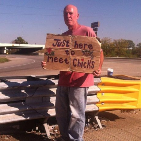"""Homeless on side of interstate: """"Justs here to meet chicks."""""""