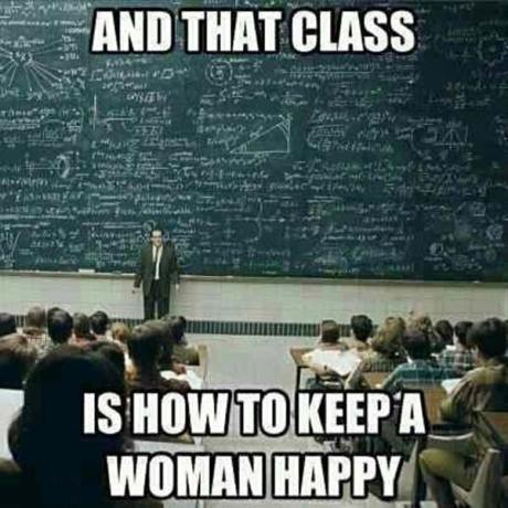 "Professor: ""And that class is how to keep a woman happy."""