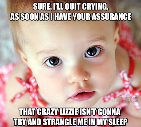 """Judith Grimes: """"Sure, I'll quit crying as soon as I have your assurance that crazy Lizzie isn't gonna try and strangle me in my sleep."""""""