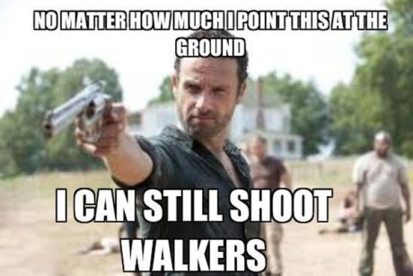 """Rick Grimes: """"No Matter How Much I Point This at the Ground, I Can Still Shoot Walkers"""""""