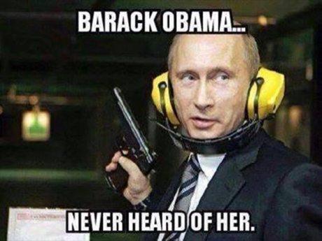 "Vladimir Putin: ""Barack Obama... Never Heard of Her."""