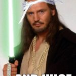 Bad Decisions by Qui-Gon Jinn