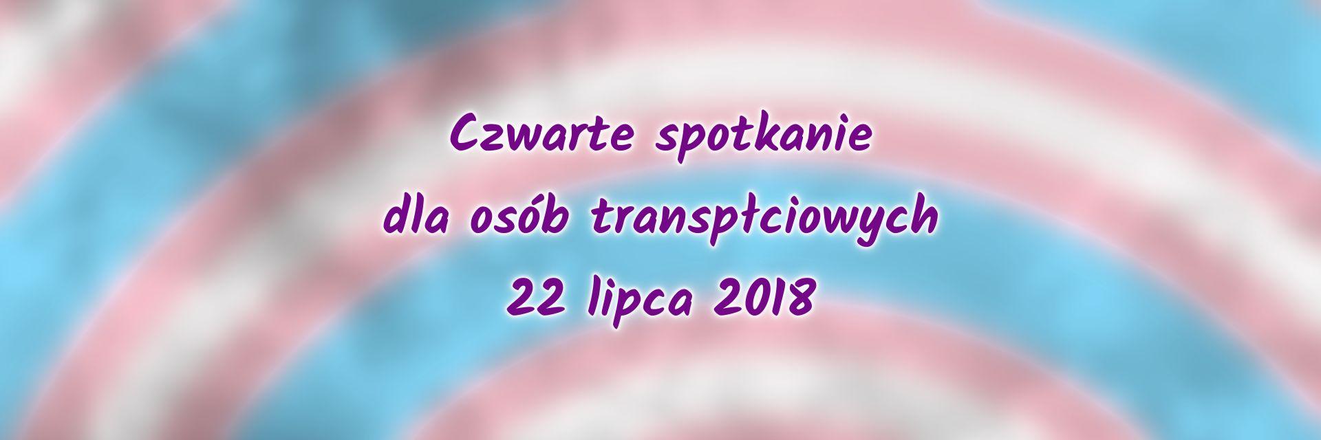 Czwarte spotkanie dla osób transpłciowych