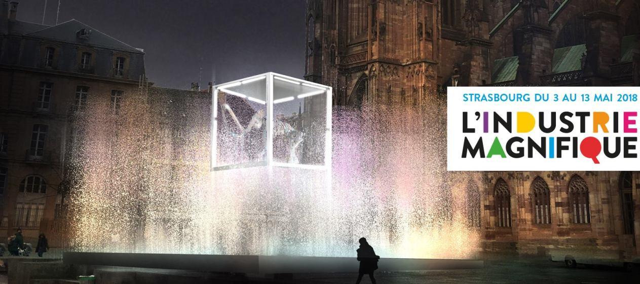 L'Industrie Magnifique Strasbourg art places mai 2018