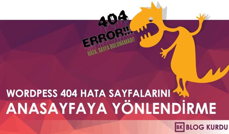 Wordpress 404 Hata Sayfalarını Anasayfaya Yönlendirme