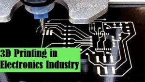 3D Printing in Electronics Industry | Modern Quantum Dot Display | New Bionic Ear | CUBESAT 3D Printing