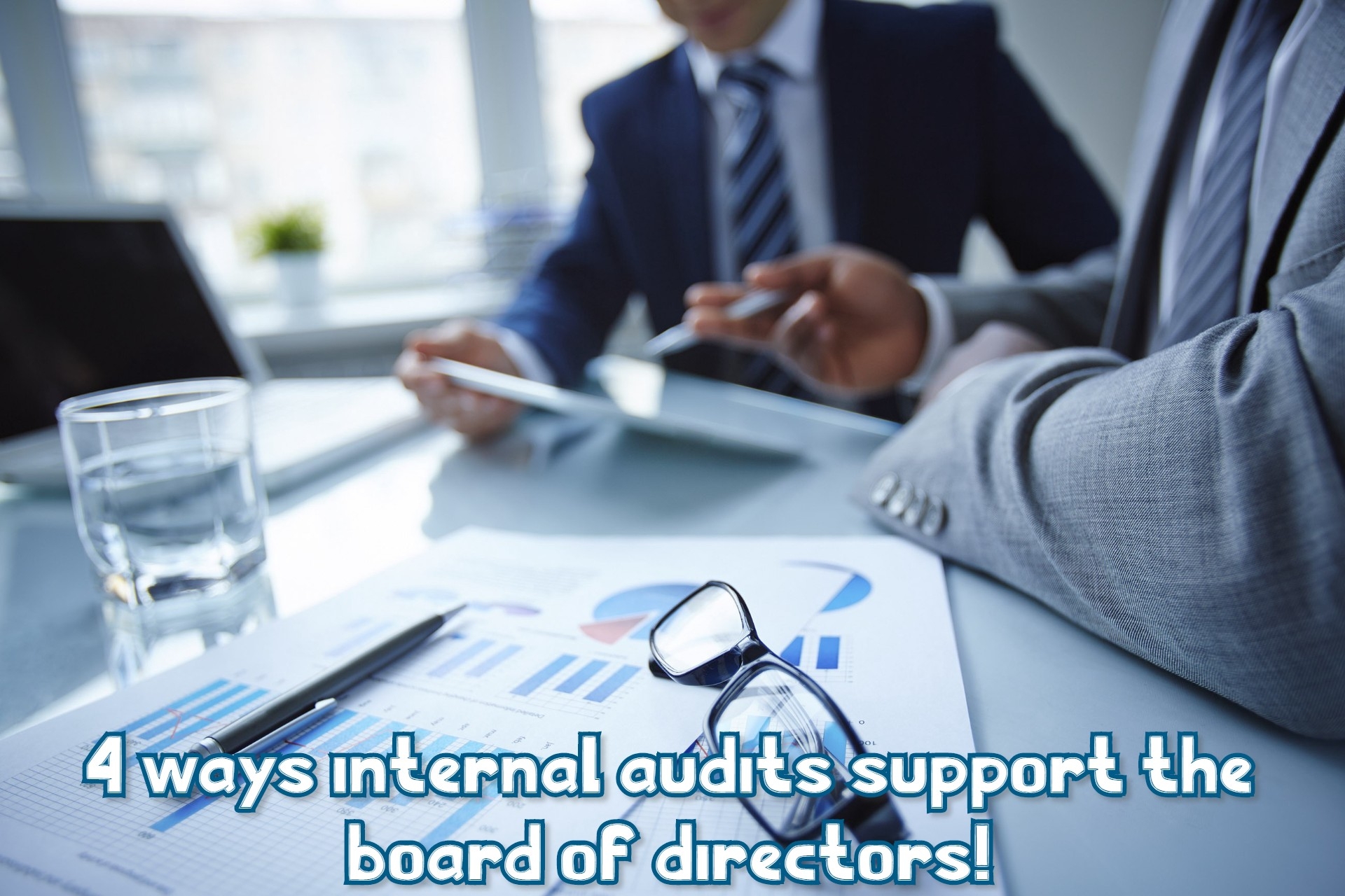 Four ways internal audits support the board of directors!