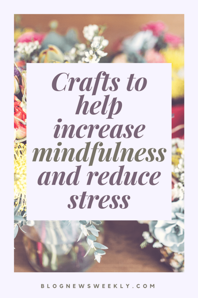 It is proven that having a therapeutic hobby you can use crafts to help increase mindfulness and reduce stress. A great way to practice mindfulness and de-stress is choosing a pass-time or craft that can help you focus on that, forget about any worries or anxieties and enjoy being creative. The end result is satisfying