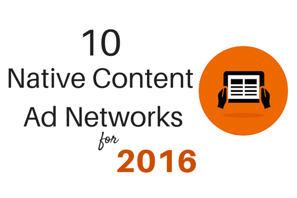 Top 10 Native Content Ad Networks to Try- 2016