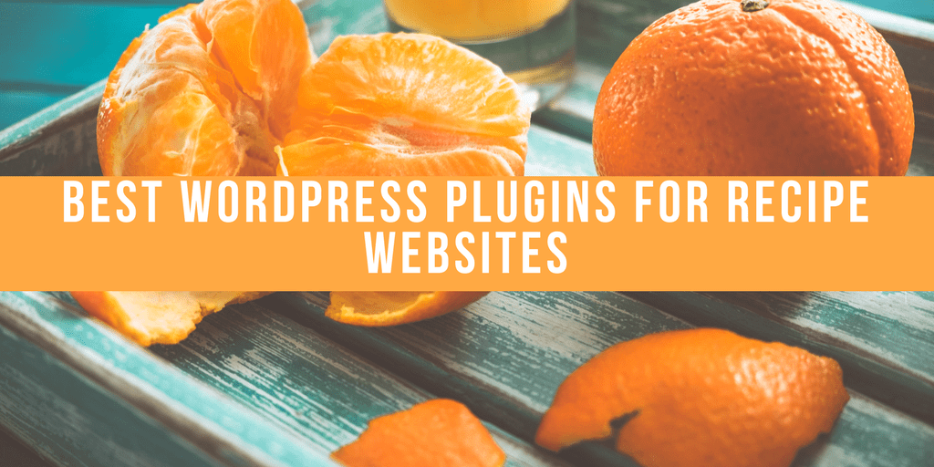 Best WordPress Plugins for Recipe Websites