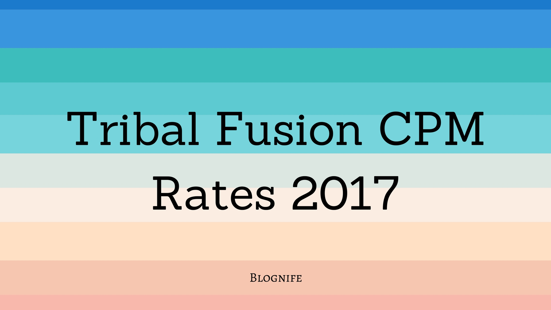 Tribal Fusion CPM Rates 2017