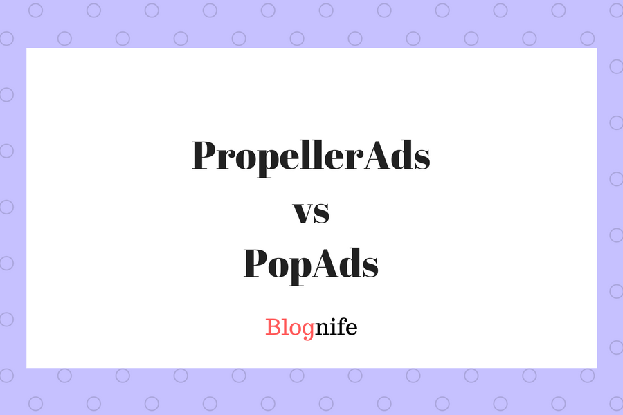 PropellerAds vs PopAds- CPM Rates, Payments, and Earnings Report