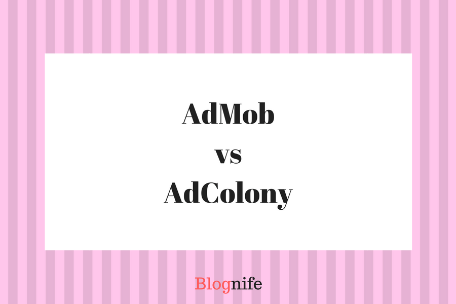 AdMob vs AdColony Review- CPM Rates, Payment, and Earnings Report