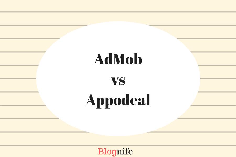 Appodeal vs AdMob- Review 2019