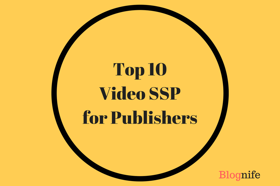Top 10+ Video SSP List for Publishers 2018