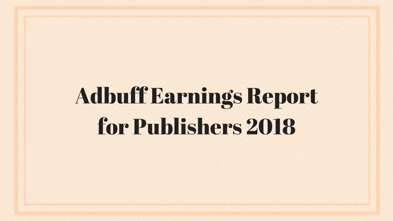 Adbuff Earnings Report 2019