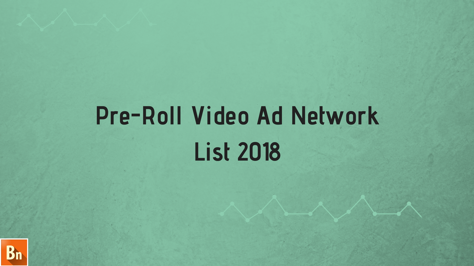 Pre-Roll Video Ad Network List 2018