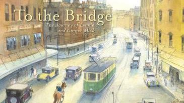 To the bridge - April 2020 Children's Book