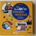 Buch-Tipp: Die Scan N Cut Schneidewerkstatt