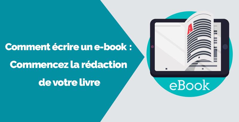 Comment ecrire ebook commencez redaction livre 1