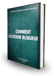Comment Devenir Blogueur Professionnel à Succès (ebook)