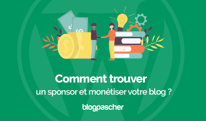 Comment Trouver Sponsor Monetiser Blog