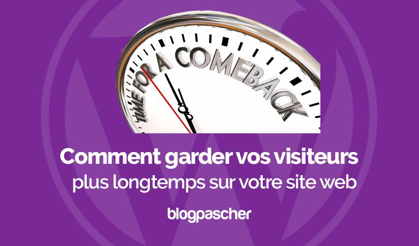 Comment Garder Visiteurs Plus Longtemps Site Web