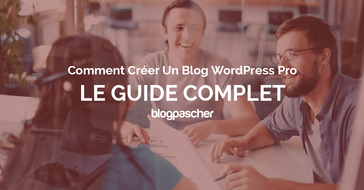 Creer Un Blog Guide Completfb