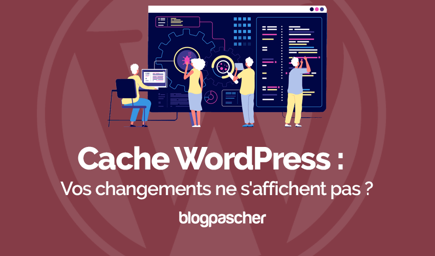 Cache Wordpress Changements Affichent Pas