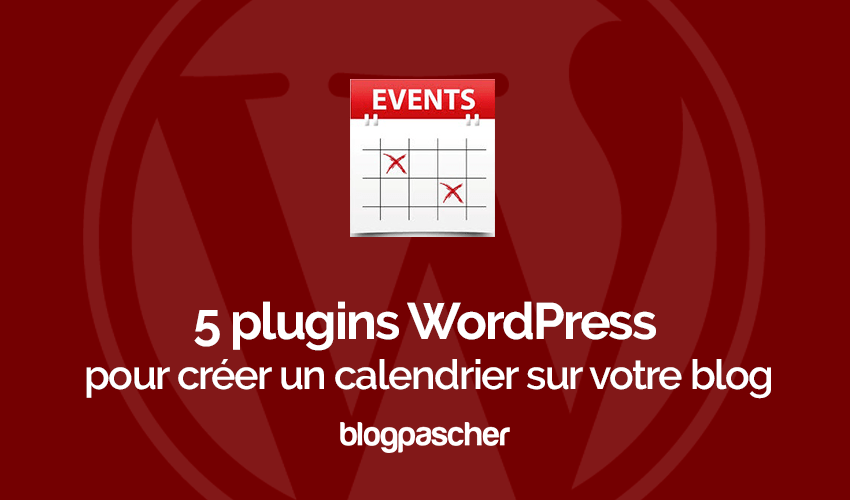 Plugins Wordpress Creer Calendrier Blog Site Web