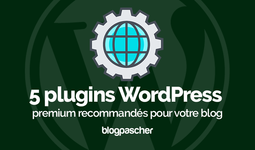 Plugins Wordpress Premium Recommandes Blog Site Web 1