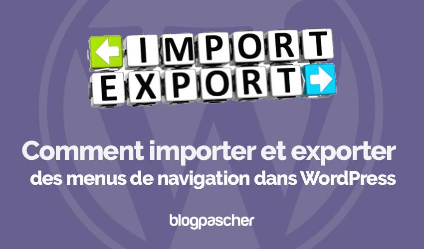 Comment importer exporter menu navigation wordpress blogpascher