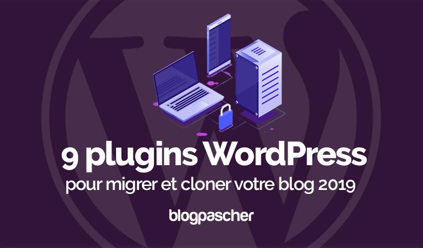 Plugin wordpress migrer cloner sauvegarder blog